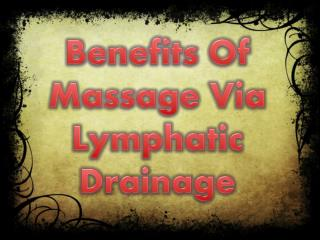 Advantages Of Massage Via Lymphatic Drainage