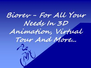 Biorev - for all your needs in 3 d animation, virtual tour and more.