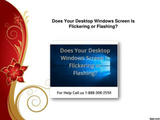 Does Your Desktop Windows Screen Is Flickering or Flashing?