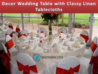 Decor Wedding Table with Classy Linen Tablecloths