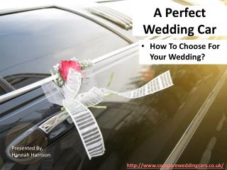 How To Choose The Perfect Wedding Car