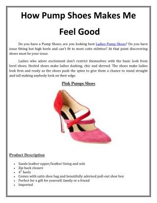 How Pump Shoes Makes Me  Feel Good