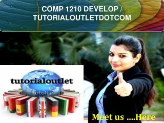 COMP 1210 DEVELOP / TUTORIALOUTLETDOTCOM