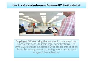 How to make legalized usage of Employee GPS tracking device?