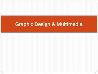 Graphic Design & Multimedia