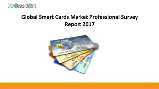 Global smart cards market professional survey report 2017