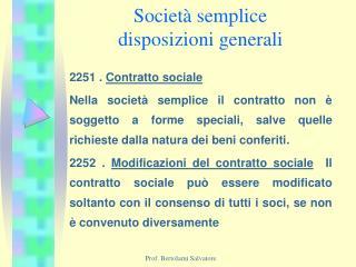 Societ  semplice disposizioni generali