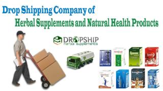 Drop Shipping Company of Herbal Supplements and Natural Health Products