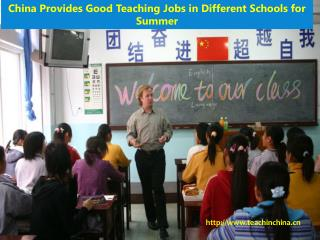 China Provides Good Teaching Jobs in Different Schools for Summer