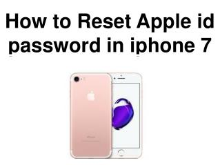 Reset apple id password in iphone 7