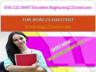 ENG 121 MART Education Begins/eng121mart.com