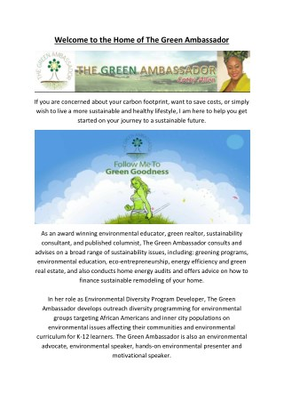 The Green Ambassador Provides ENVIRONMENTAL EDUCATION, ECO REAL ESTATE, ENVIRONMENTAL CONSULTING Services.