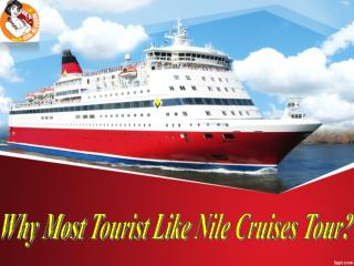 Why Most Tourist Like Nile Cruises Tour?