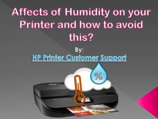 Affects of Humidity on your Printer and how to avoid this?