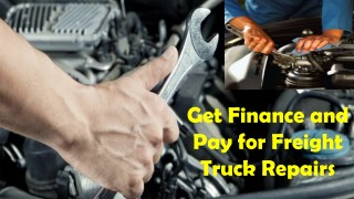 Get finance and pay for freight truck repairs