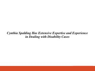 Cynthia Spalding Has Extensive Expertise and Experience in Dealing with Disability Cases