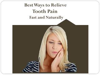 Best Ways to Relieve Tooth Pain Fast and Naturally