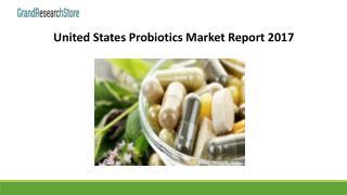 United states probiotics market report 2017