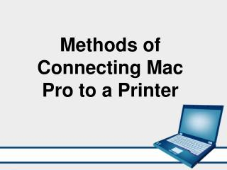Methods of Connecting Mac Pro to a Printer