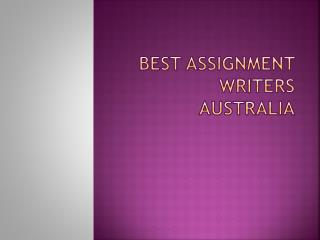 Best Assignment Writers In Australia