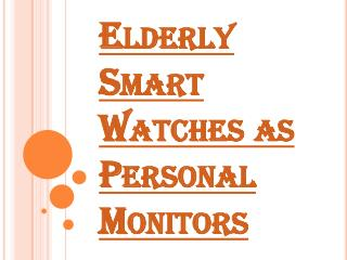 Emerging Necessity of Smart Watches as Personal Monitors