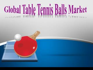 Global Table Tennis Balls Market