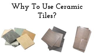 Why To Use Ceramic Tiles?