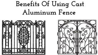 Benefits Of Using Cast Aluminum Fence