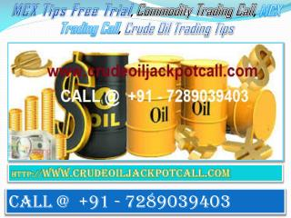 MCX Tips Free Trial, Commodity Trading Call, MCX Trading Call, Crude Oil Trading Tips