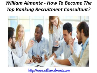 William Almonte - How To Become The Top Ranking Recruitment Consultant?