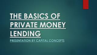 The Basics of Private Money Lending