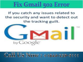 1-844-239-5111 Fix Gmail 502 Error