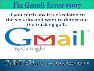 1-844-239-5111 Fix Gmail Error 007