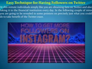 Easy Technique for Having Followers on Twitter