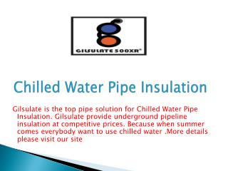 Chilled Water Pipe Insulation