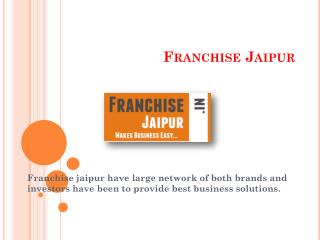 Franchise Jaipur an opportunity to maximise success