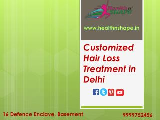 Customized Hair Loss Treatment in Delhi