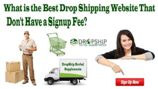 What is the Best Drop Shipping Website that Don't Have a Signup Fee?