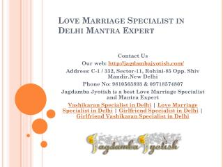 Love Marriage Specialist in Delhi Mantra expert