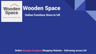 Buy Wooden Furniture from Wooden Space in UK