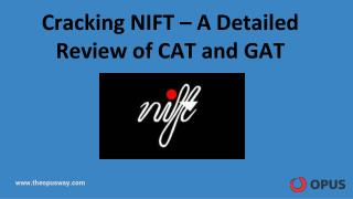 Cracking NIFT – A detailed review of CAT and GAT