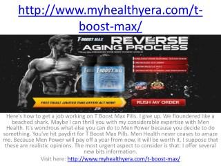 http://www.myhealthyera.com/t-boost-max/