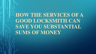 How the Services of a Good Locksmith Can Save You Substantial Sums of Money