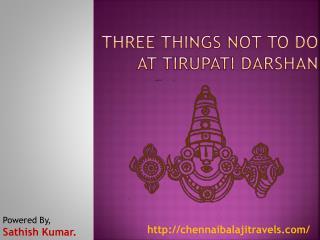 Three Things Not To Do At Tirupati Darshan