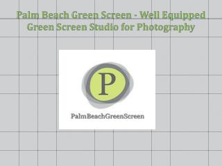 Palm Beach Green Screen - Well Equipped Green Screen Studio for Photography