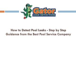 How to Detect Pool Leaks - Step by Step Guidance from the Best Pool Service Company