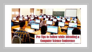 Pro Tips to Follow while Attending a Computer Science Conference