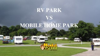 Difference Between Mobile Home park and RV Park