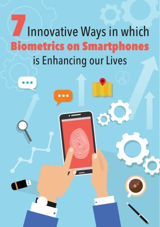 7 Innovative Ways in which Biometrics on Smartphones is Enhancing our Lives