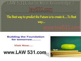 LAW 531 Course Real Knowledge / law531.com
